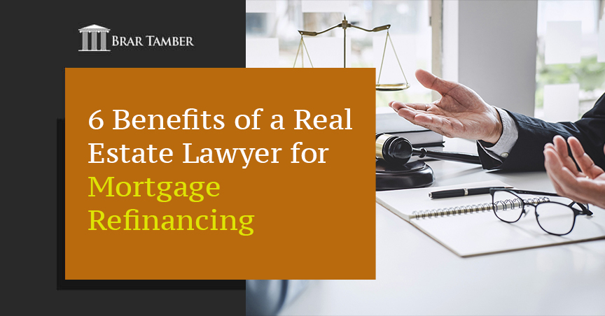 6 Benefits of a Real Estate Lawyer for Mortgage Refinancing